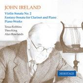 Play & Download John Ireland: Violin Sonata No. 2 - Fantasy-Sonata for Clarinet and Piano - Piano Works by Various Artists | Napster