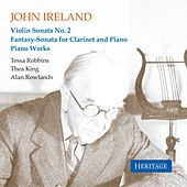 John Ireland: Violin Sonata No. 2 - Fantasy-Sonata for Clarinet and Piano - Piano Works by Various Artists