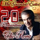 Play & Download Mis Grandes Exitos 20 Romanticas by Elio Roca | Napster