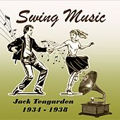 Swing Music, Jack Teagarden 1934 - 1938 by Jack Teagarden