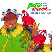 Play & Download Betta Riddim (feat. Kah-Lo) by Riton | Napster