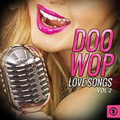 Doo Wop Love Songs, Vol. 2 by Various Artists
