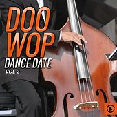Play & Download Doo Wop Dance Date, Vol. 2 by Various Artists | Napster