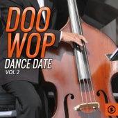 Doo Wop Dance Date, Vol. 2 by Various Artists