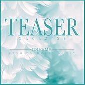 Play & Download Teaser Magazine, Dreams (Fashion Meets Music) by Various Artists | Napster