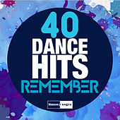 Play & Download 40 Dance Hits Remember by Various Artists | Napster