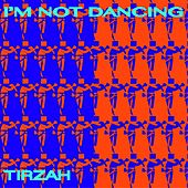 I'm Not Dancing by Tirzah