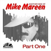 Play & Download Another Side of Mike Mareen, Pt. 1 by Various Artists | Napster