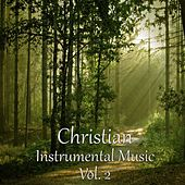 Play & Download Christian Instrumental Music, Vol. 2 by Various Artists | Napster