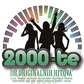 Play & Download 2000-te (118 Originalnih Hitova) by Various Artists | Napster