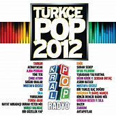 Play & Download Türkçe Pop 2012 by Various Artists | Napster