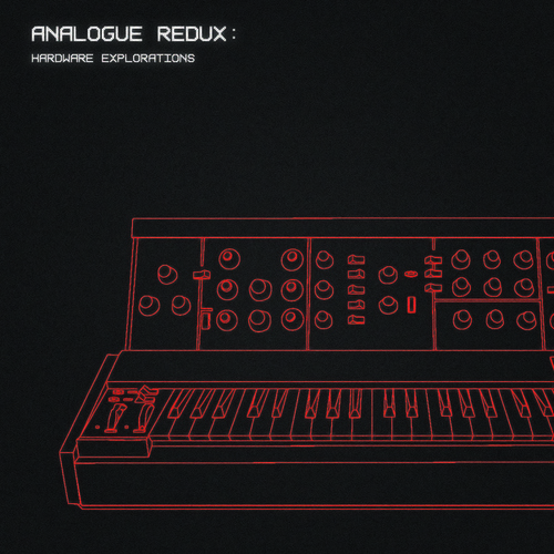 Analogue Redux: Hardware Explorations by Various Artists