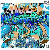 Hip-Hop Graffiti, Vol. 3 by Various Artists