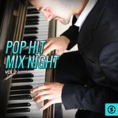 Play & Download Pop Hit Mix Night, Vol. 2 by Various Artists | Napster