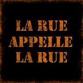 Play & Download La rue apelle la rue by Various Artists | Napster