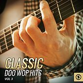Play & Download Classic Doo Wop Hits, Vol. 3 by Various Artists | Napster