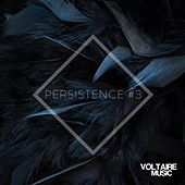 Play & Download Voltaire Music Pres. Persistence #3 by Various Artists | Napster