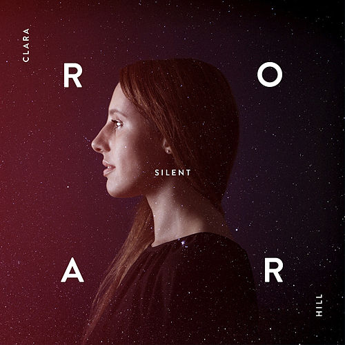 Silent Roar (Remixes) by Clara Hill