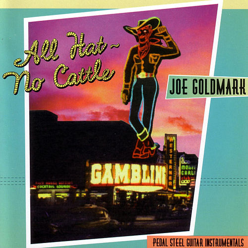 All Hat, No Cattle by Joe Goldmark