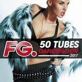 50 tubes dancefloor 2017 (by FG) de Various Artists