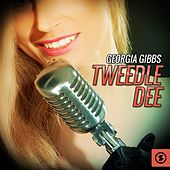 Play & Download Georgia Gibbs,Tweedle Dee by Georgia Gibbs | Napster