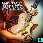 Rhythm and Blues Madness by Various Artists