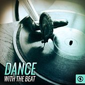 Play & Download Dance with the Beat by Various Artists | Napster