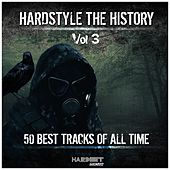 Play & Download Hardstyle: The History, Vol. 3 (50 Best Tracks of All Time) by Various Artists | Napster