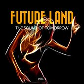 Future Land - The Sound of Tomorrow, Vol. 3 by Various Artists