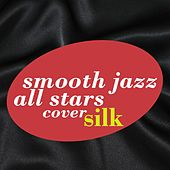 Smooth Jazz All Stars Renditions of Silk von Smooth Jazz Allstars
