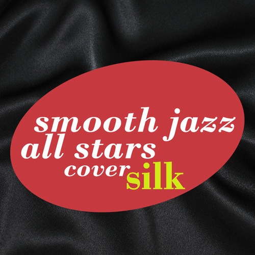 Play & Download Smooth Jazz All Stars Renditions of Silk by Smooth Jazz Allstars | Napster