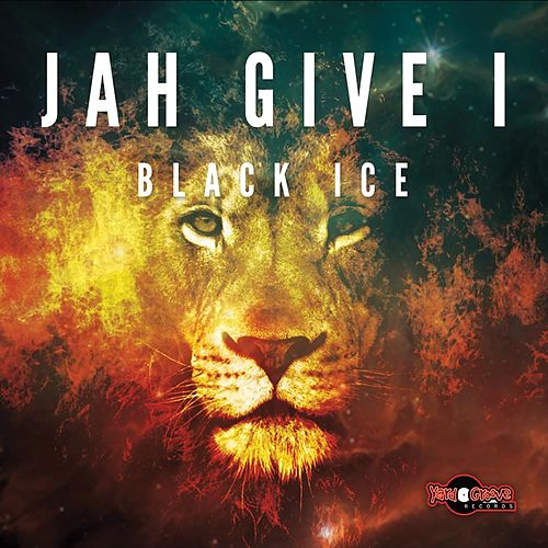 Play & Download Jah Give I by Black Ice | Napster