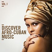 Discover Afro Cuban Music, Vol. 1 by Various Artists