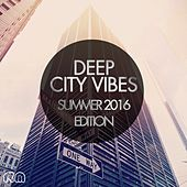 Play & Download Deep City Vibes - Summer 2016 Edition by Various Artists | Napster