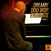 Play & Download Dreamy Doo Wop Evenings, Vol. 1 by Various Artists | Napster