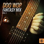 Play & Download Doo Wop Fantasy Mix, Vol. 5 by Various Artists | Napster