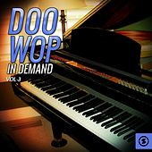 Doo Wop In Demand, Vol. 3 by Various Artists