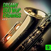 Play & Download Dreamy Doo Wop Evenings, Vol. 4 by Various Artists | Napster