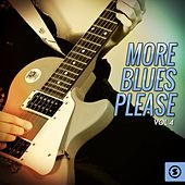 Play & Download More Blues Please, Vol. 4 by Various Artists | Napster