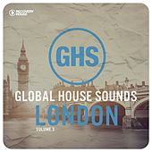 Global House Sounds - London, Vol. 3 by Various Artists
