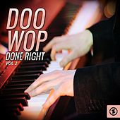 Play & Download Doo Wop Done Right, Vol. 2 by Various Artists | Napster