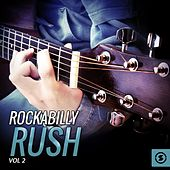 Rockabilly Rush, Vol. 2 by Various Artists