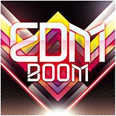 Play & Download EDM Boom by Various Artists | Napster