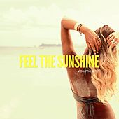 Play & Download Feel The Sunshine, Vol. 1 (Balearic Chill & Beach House Tunes) by Various Artists | Napster