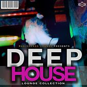 Play & Download Deep House - Lounge Collection by Various Artists | Napster