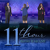 Play & Download Burnin' It Up LIVE by The 11th Hour | Napster