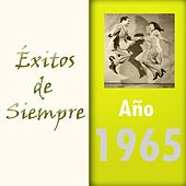 Play & Download Éxitos de Siempre, Año 1965 by Various Artists | Napster