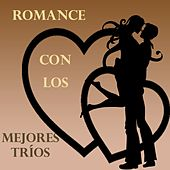Play & Download Romance Con los Mejores Tríos by Various Artists | Napster