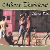 Esto Es Cuba Música Tradicional by Various Artists
