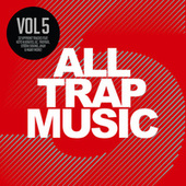 All Trap Music, Vol. 5 by Various Artists